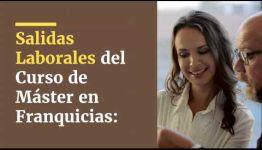 FORMACIÓN DE MÁSTER EN FRANQUICIAS: ASIGNATURAS Y LAS SALIDAS LABORALES