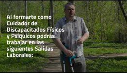 VÍDEO SOBRE LAS ASIGNATURAS Y LAS SALIDAS LABORALES AL EDUCARTE COMO CUIDADOR DE DISCAPACITADOS FÍSICOS Y PSÍQUICOS